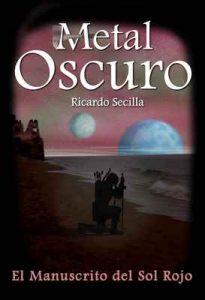 Metal Oscuro: El Manuscrito del Sol Rojo – Ricardo Secilla [ePub & Kindle]