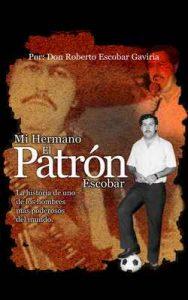 Mi Hermano, El Patrón Escobar – Roberto Escobar [ePub & Kindle]