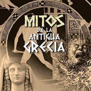 Mitos de la Antigua Grecia I – Mediatek [Narrado por Staff Audiolibros Colección] [Audiolibro] [Español]