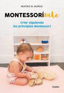 Montessorízate: Criar siguiendo los principios Montessori – Beatriz M. Muñoz [ePub & Kindle]