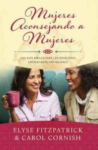 Mujeres Aconsejando a Mujeres: Una Guía Bíblica para los Problemas Enfrentados por Mujeres – Elyse Fitzpatrick, Carol Cornish [ePub & Kindle]