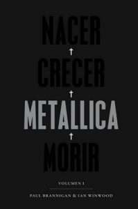 Nacer. Crecer. Metallica. Morir: Volumen I – Paul Brannigan, Ian Winwood (Cultura Popular) [ePub & Kindle]