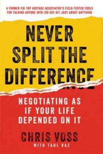 Never Split the Difference: Negotiating As If Your Life Depended On It – Chris Voss, Tahl Raz [ePub & Kindle]