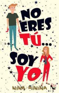 No eres tú… Soy yo – Nina Minina, Chick Book ediciones [ePub & Kindle]