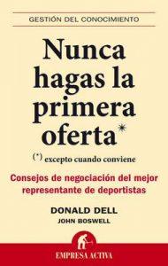 Nunca hagas las primera oferta (Gestión del conocimiento) – Donald Dell, Josh Boswell [ePub & Kindle]