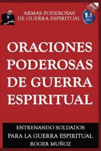 Oraciones Poderosas De Guerra Espiritual: Armas Poderosas De Guerra Espiritual – Roger Muñoz, Norma Ojendiz [ePub & Kindle]