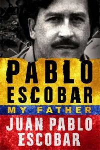 Pablo Escobar: My Father – Juan Pablo Escobar, Andrea Rosenberg [ePub & Kindle] [English]