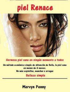 Piel renace Una piel hermosa y saludable en muy poco tiempo – Mervyn Penny [ePub & Kindle]