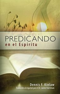 Predicando en el Espritu – Dennis Kinlaw, James Harriman [ePub & Kindle]
