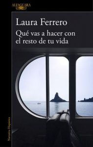 Qué vas a hacer con el resto de tu vida – Laura Ferrero [ePub & Kindle]