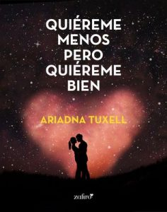 Quiéreme menos pero quiéreme bien (Volumen independiente) – Ariadna Tuxell [ePub & Kindle]