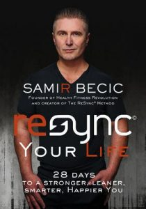 ReSYNC Your Life: 28 Days to a Stronger, Leaner, Smarter, Happier You – Samir Becic [ePub & Kindle] [English]