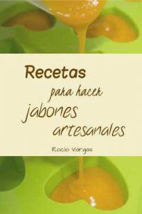 Recetas para hacer jabones artesanales – Rocío Vargas Serrano [ePub & Kindle]