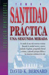 Santidad Práctica: Una segunda mirada (Tomo 4) – David K. Bernard [ePub & Kindle]