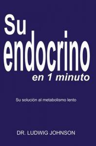 Su endocrino en 1 minuto: La solucion a su metabolismo lento – Ludwig Johnson [ePub & Kindle]