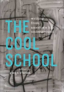 The Cool School: Writing from America's Hip Underground: A Library of America Special Publication – Glenn O'Brien [ePub & Kindle] [English]