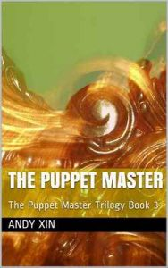 The Puppet Master: The Puppet Master Trilogy Book 3 – Andy Xin [ePub & Kindle] [English]