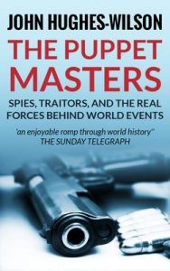 The Puppet Masters: Spies, Traitors and the Real Forces Behind World Events – John Hughes-Wilson [ePub & Kindle] [English]