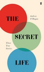 The Secret Life: Three True Stories – Andrew O'Hagan [ePub & Kindle] [English]