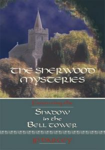 The Sherwood Mysteries Featuring The: Shadow in the Bell Tower – Jp Darcey [ePub & Kindle] [English]
