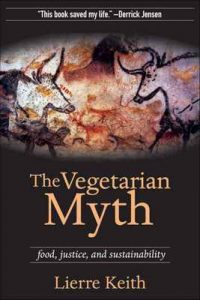 The Vegetarian Myth: Food, Justice, and Sustainability – Lierre Keith [ePub & Kindle] [English]