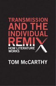 Transmission and the Individual Remix – Tom McCarthy [ePub & Kindle] [English]
