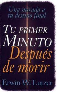 Tu primer minuto despues de morir – Erwin W. Lutzer [ePub & Kindle]