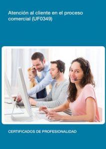 UF0349 – Atención al cliente en el proceso comercial – Laura Torres Tirado, Antonio de la Cruz Alba [ePub & Kindle]