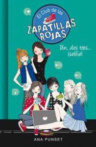 Un, dos, tres…¡selfie! (Serie El Club de las Zapatillas Rojas 11) – Ana Punset [ePub & Kindle]