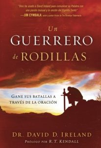 Un Guerrero de Rodillas: Gane Sus Batallas a Traves de la Oracion – David Ireland [ePub & Kindle]