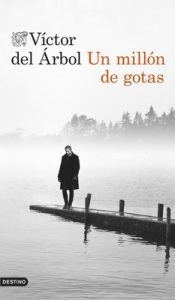 Un millón de gotas (Volumen independiente) – Víctor del Árbol [ePub & Kindle]