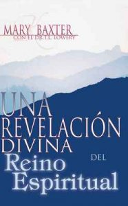 Una revelación divina del reino espiritual – Mary K. Baxter, T. L. Lowery [ePub & Kindle]