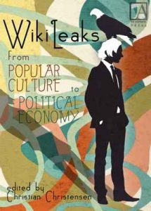 WikiLeaks: From Popular Culture to Political Economy – Christian Christensen, Birgitta Jónsdóttir [ePub & Kindle] [English]