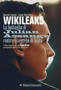 WikiLeaks: La battaglia di Julian Assange contro il segreto di Stato – David Leigh, Luke Harding, Luigi Irdi [ePub & Kindle] [Italian]