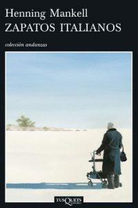 Zapatos italianos (Volumen independiente) – Henning Mankell, Carmen Montes Cano [ePub & Kindle]