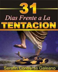 31 Días Frente A La Tentación: Enfrentando la tentación – Serafin Contreras [ePub & Kindle]