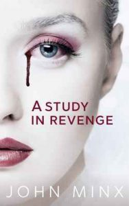 A Study in Revenge: A Novel – John Minx [ePub & Kindle] [English]
