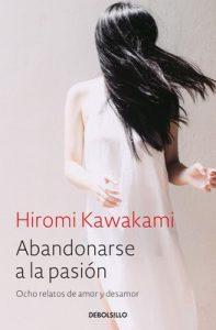 Abandonarse a la pasión: Ocho relatos de amor y desamor – Hiromi Kawakami [ePub & Kindle]