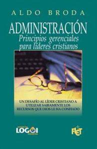 Administración: Principios gerenciales para líderes cristianos – Aldo Broda [ePub & Kindle]