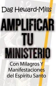 Amplificar tu ministerio con milagros y manifestaciones del Espíritu Santo – Dag Heward-Mills [ePub & Kindle]