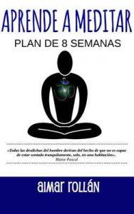 Aprende a meditar: Plan de 8 semanas – Aimar Rollan [ePub & Kindle]