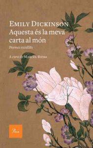 Aquesta és la meva carta al món: Poemes escollits. A cura de Marcel Riera – Emily Dickinson, Marcel Riera Bou [ePub & Kindle] [Catalán]