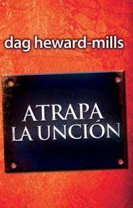 Atrapa La Uncion – Dag Heward Mills [ePub & Kindle]