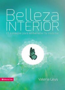 Belleza interior: 22 consejos para embellecer tu carácter (Especialidades Juveniles) – Valeria Leys [ePub & Kindle]