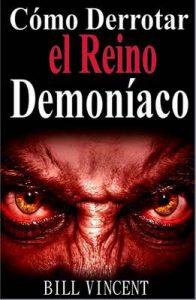 Cómo Derrotar el Reino Demoníaco – Bill Vincent, Elisabeth Frias [ePub & Kindle]