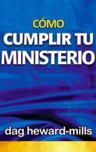 Cómo cumplir tu ministerio – Dag Heward-Mills [ePub & Kindle]