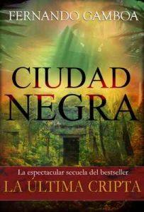 Ciudad Negra (Las aventuras de Ulises Vidal nº 2) – Fernando Gamboa [ePub & Kindle]