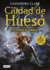 Ciudad de Hueso: Cazadores de sombras 1 – Cassandra Clare [ePub & Kindle]