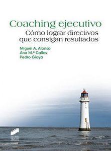 Coaching ejecutivo (Psicología. Manuales prácticos) (1st Edition) – Miguel A. Alonso [ePub & Kindle]