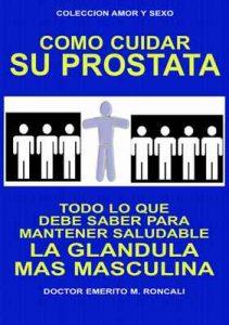 Como cuidar su prostata: Todo lo que debe saber para mantener saludable la glandula mas masculina (Colección Amor y Sexo n° 6) – Emerito M. Roncali [ePub & Kindle]